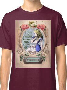 Alice in Wonderland I can't go back to Yesterday Classic T-Shirt