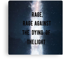 Rage, Rage Against The Dying Of The Light - Interstellar Canvas Print