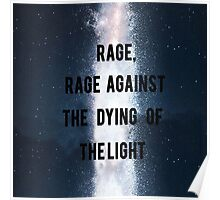 Rage, Rage Against The Dying Of The Light - Interstellar Poster