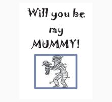 Will you be my MUMMY! by Pictologist