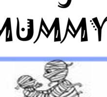 Will you be my MUMMY! Sticker