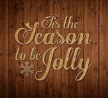 Tis the Season to be Jolly by ElleEmDee