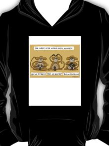 the three wise middle aged monkeys T-Shirt