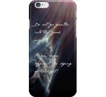 Do Not Go Gentle... Print iPhone Case/Skin