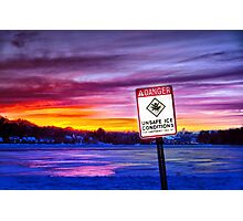 Danger! Unsafe Ice! Photographic Print