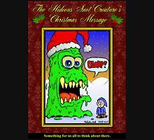 The Hideous Snot-Creature's Christmas Message Unisex T-Shirt
