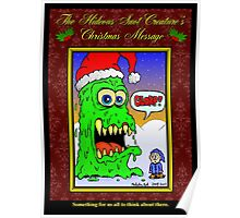 The Hideous Snot-Creature's Christmas Message Poster