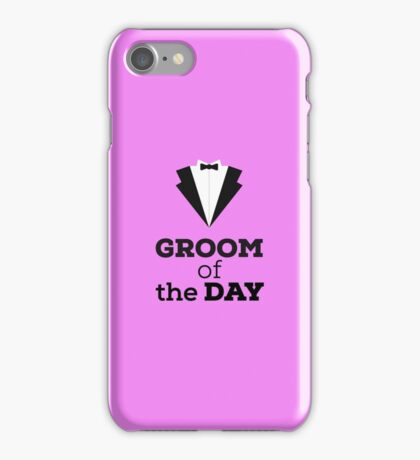 Groom of the Day iPhone Case/Skin