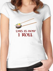 This Is How I Sushi Roll Women's Fitted Scoop T-Shirt