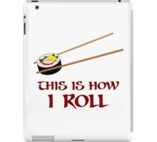 This Is How I Sushi Roll iPad Case/Skin
