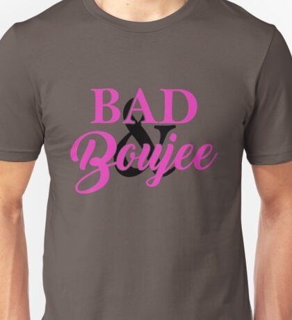 Bad & Boujee Unisex T-Shirt