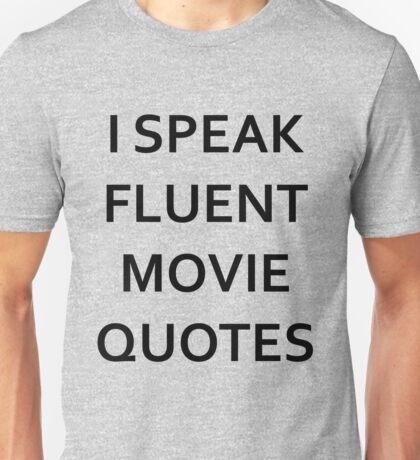 I SPEAK FLUENT MOVIE QUOTES! Unisex T-Shirt