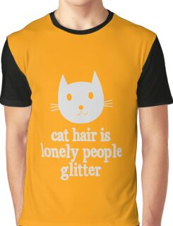 Cat Hair Is Lonely People Glitter Graphic T-Shirt
