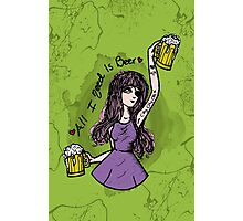 All I Need Is Beer ♥  Photographic Print