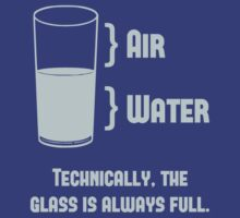 Technically The Glass Is Always Full by TheShirtYurt