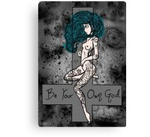 Be Your  Own God ✝ Canvas Print