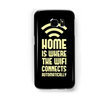 Home Is Where The WIFI Connects Automatically Samsung Galaxy Case/Skin
