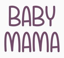 The Baby Mama (i.e. mother) by TheShirtYurt