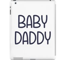 The Baby Mama Baby Daddy (i.e. father) iPad Case/Skin