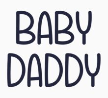 The Baby Mama Baby Daddy (i.e. father) by TheShirtYurt