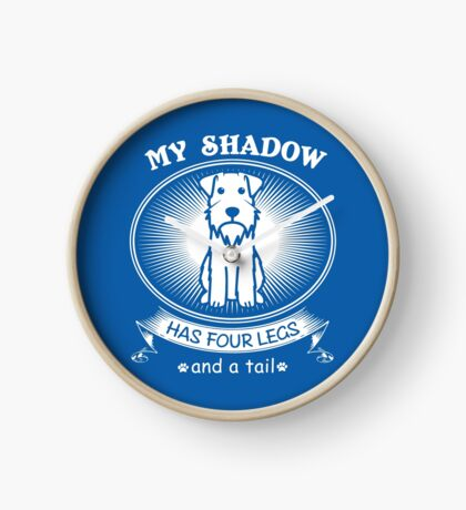 Schnauzer Dog Super Funny and Cute Design - My Shadow Has Four Legs and A Tail Clock