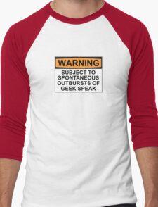 WARNING: SUBJECT TO SPONTANEOUS OUTBURSTS OF GEEK SPEAK Men's Baseball ¾ T-Shirt