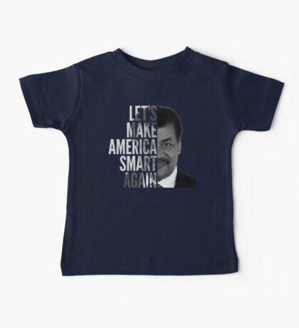 Let's Make America Smart Again - Neil deGrasse Tyson Baby Tee