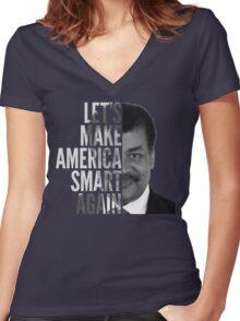 Let's Make America Smart Again - Neil deGrasse Tyson Women's Fitted V-Neck T-Shirt