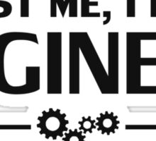 Trust Me, I'm an Engineer Sticker