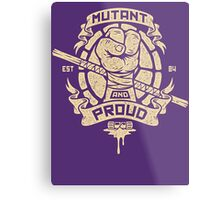 Mutant and Proud! (Donnie) Metal Print