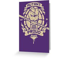 Mutant and Proud! (Donnie) Greeting Card