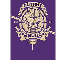 Mutant and Proud! (Donnie) Photographic Print