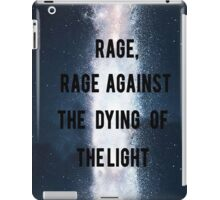 Rage, Rage Against The Dying Of The Light - Interstellar iPad Case/Skin