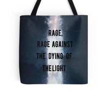 Rage, Rage Against The Dying Of The Light - Interstellar Tote Bag