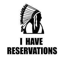 I Have Indian Reservations by TheBestStore