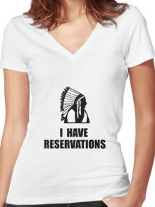 I Have Indian Reservations Women's Fitted V-Neck T-Shirt