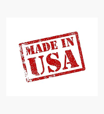 Made in USA, Made in America Photographic Print