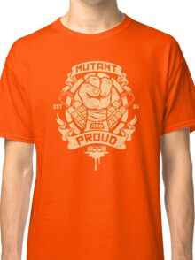 Mutant and Proud! (Mikey) Classic T-Shirt