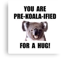 Pre Koala Qualified Hug Canvas Print