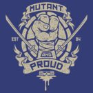 Mutant and Proud! (Leo) by Brandon Wilhelm