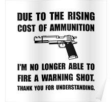 Ammunition Warning Shot Poster