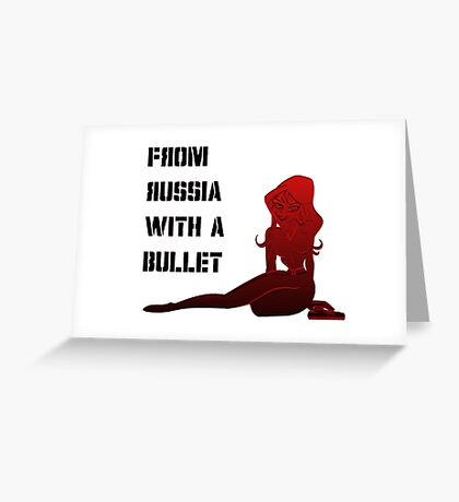 From Russia with a Bullet! Greeting Card