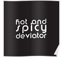Hot and Spicy Deviator Poster