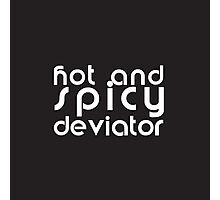 Hot and Spicy Deviator Photographic Print