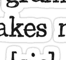 Bad Grammar Makes Me [sic] Sticker