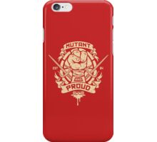 Mutant and Proud! (Raph) iPhone Case/Skin
