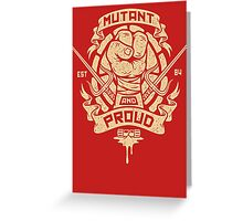Mutant and Proud! (Raph) Greeting Card