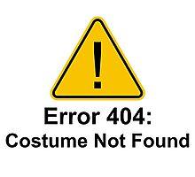 Error 404 Halloween Costume Not Found Photographic Print