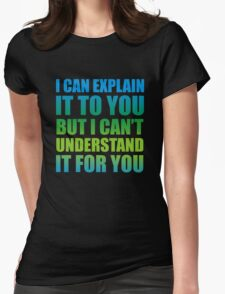 Understand? Womens Fitted T-Shirt