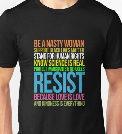 Be Nasty Resist Black Lives Love Is Love Anti Trump  Unisex T-Shirt